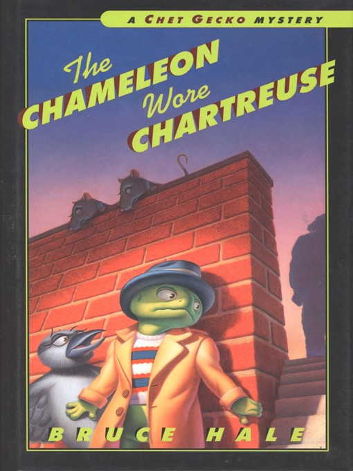 Title details for The Chameleon Wore Chartreuse by Bruce Hale - Available