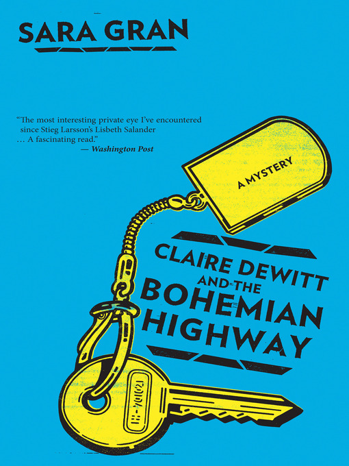 Title details for Claire DeWitt and the Bohemian Highway by Sara Gran - Available