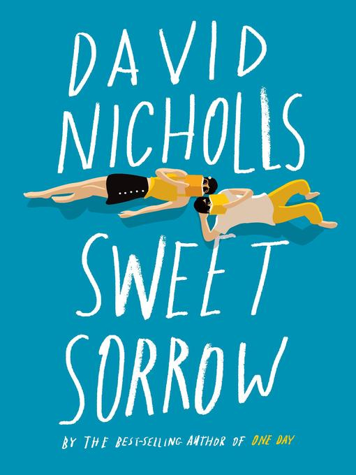 Title details for Sweet Sorrow by David Nicholls - Wait list