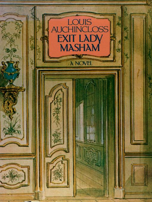 Title details for Exit Lady Masham by Louis Auchincloss - Available