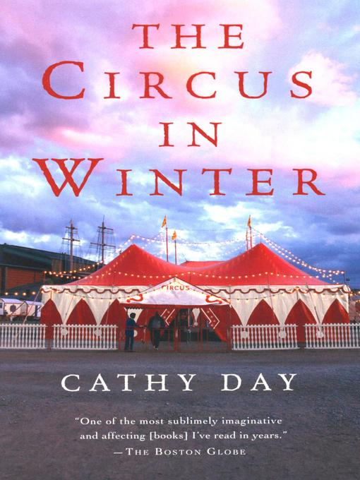Title details for The Circus in Winter by Cathy Day - Available