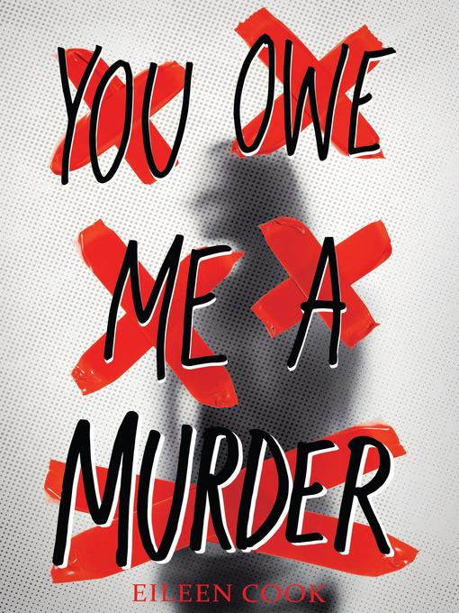 Title details for You Owe Me a Murder by Eileen Cook - Wait list