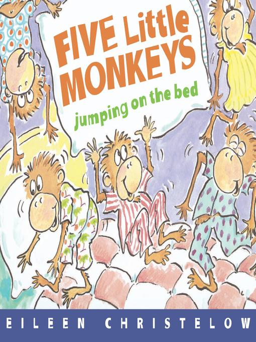 Title details for Five Little Monkeys Jumping on the Bed by Eileen Christelow - Available