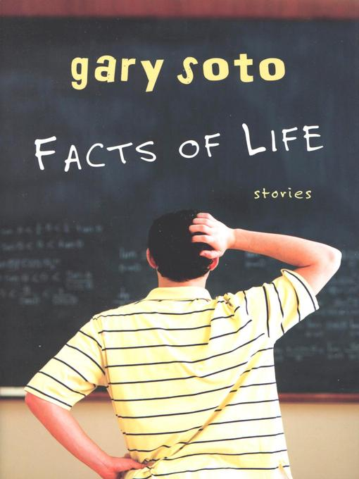 Title details for Facts of Life by Gary Soto - Available