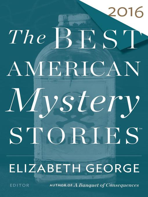 Title details for The Best American Mystery Stories 2016 by Elizabeth George - Wait list