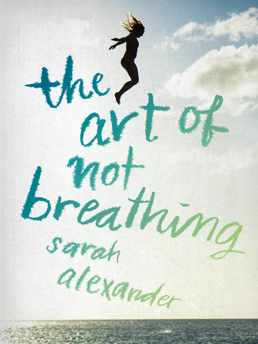 Title details for The Art of Not Breathing by Sarah Alexander - Wait list