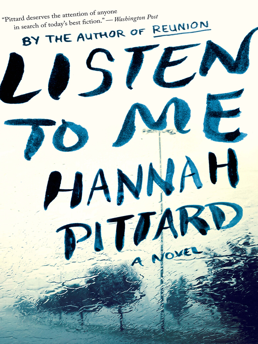 Title details for Listen to Me by Hannah Pittard - Available