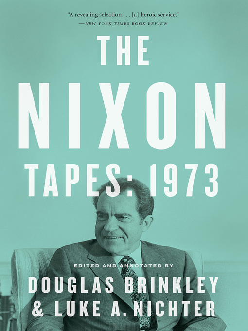 Title details for The Nixon Tapes by Douglas Brinkley - Available