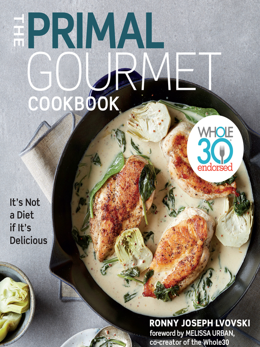 Title details for The Primal Gourmet Cookbook by Ronny Joseph Lvovski - Available