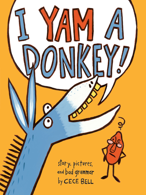 Title details for I Yam a Donkey! by Cece Bell - Wait list