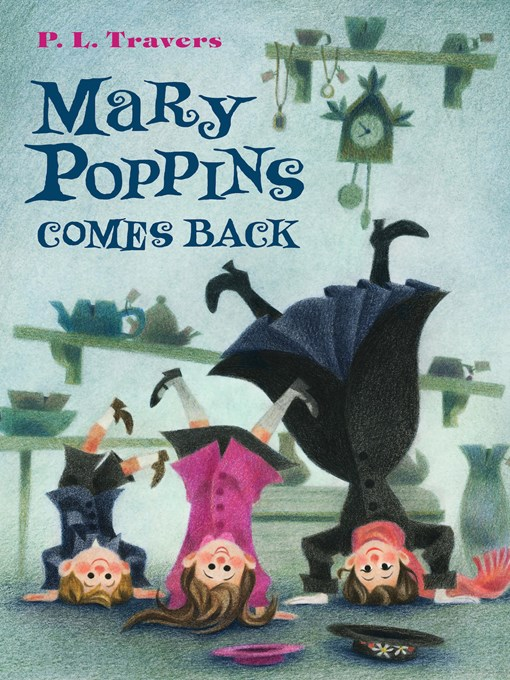 Title details for Mary Poppins Comes Back by P. L. Travers - Available