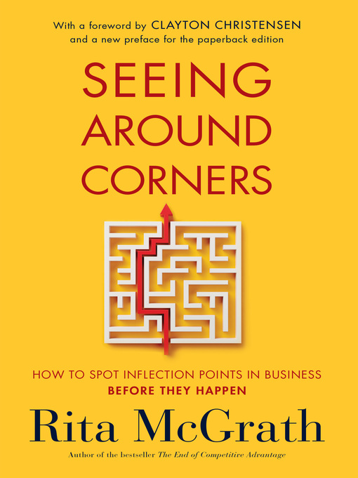 Title details for Seeing Around Corners by Rita McGrath - Available