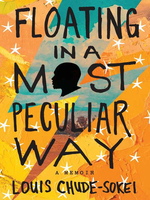 Title details for Floating in a Most Peculiar Way by Louis Chude-Sokei - Available