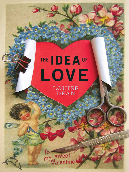 Title details for The Idea of Love by Louise Dean - Available