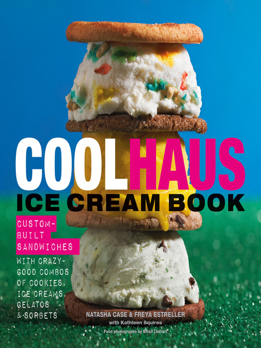 Title details for Coolhaus Ice Cream Book by Natasha Case - Available
