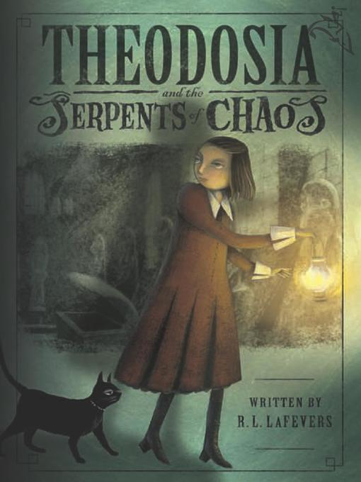 Title details for Theodosia and the Serpents of Chaos by R. L.  LaFevers - Wait list