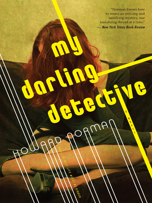 Title details for My Darling Detective by Howard Norman - Available