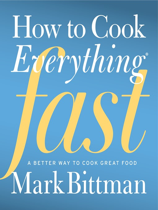 Title details for How to Cook Everything Fast by Mark Bittman - Available
