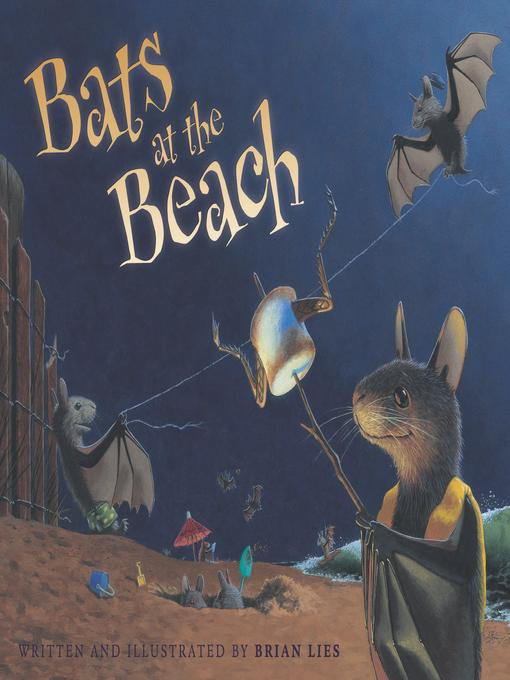 Title details for Bats at the Beach by Brian Lies - Available