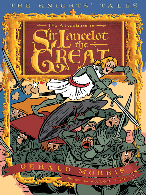 The Adventures of Sir Lancelot the Great The Knights' Tales Series, Book 1