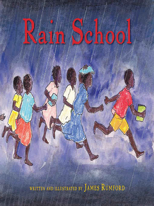 Title details for Rain School by James Rumford - Available