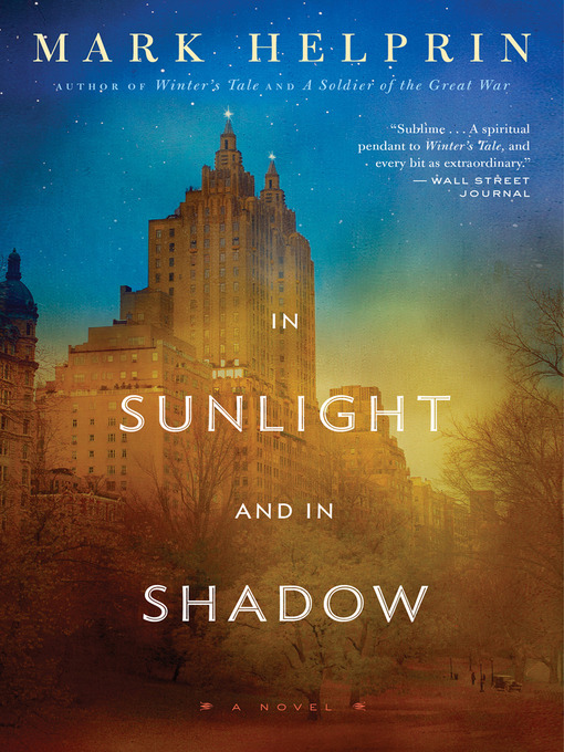 Title details for In Sunlight and In Shadow by Mark Helprin - Available