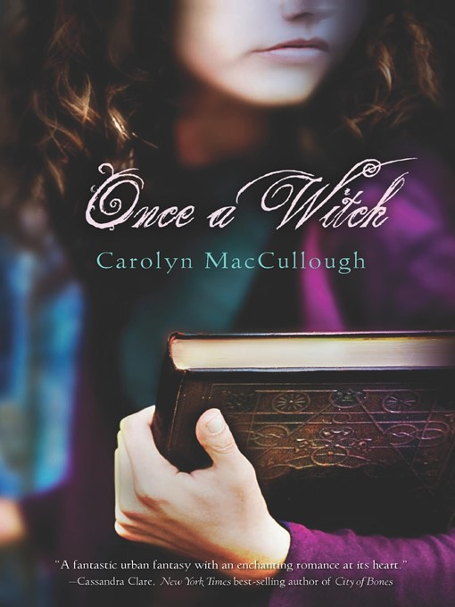 Title details for Once a Witch by Carolyn MacCullough - Wait list