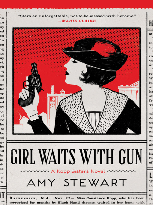 Title details for Girl Waits with Gun by Amy Stewart - Available