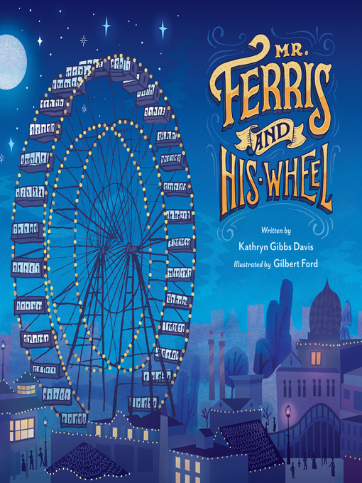 Title details for Mr. Ferris and His Wheel by Kathryn Gibbs Davis - Available