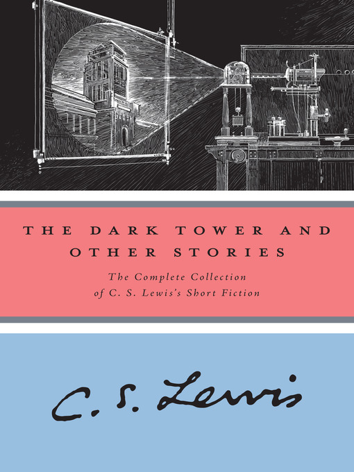 Title details for The Dark Tower and Other Stories by C. S. Lewis - Available