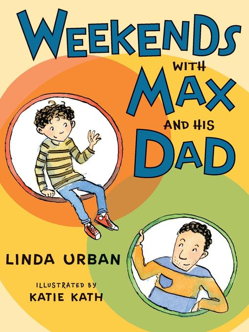 Title details for Weekends with Max and His Dad by Linda Urban - Available