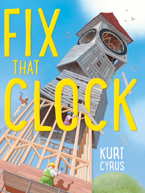 Title details for Fix That Clock by Kurt Cyrus - Available