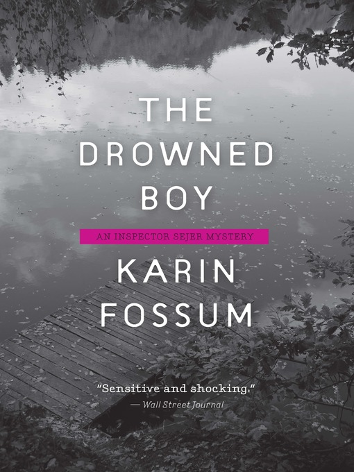 Title details for The Drowned Boy by Karin Fossum - Available
