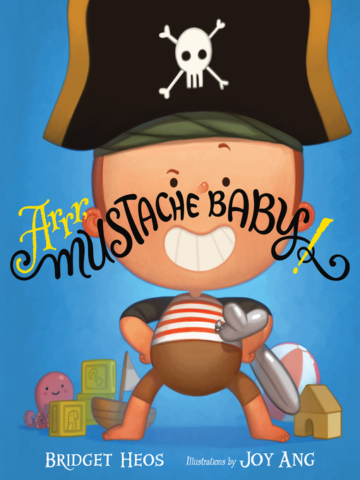 Title details for Arrr, Mustache Baby! by Bridget Heos - Available