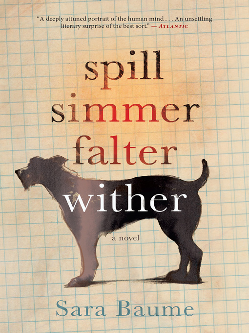 Title details for Spill Simmer Falter Wither by Sara Baume - Available