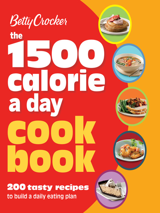 Title details for Betty Crocker 1500 Calorie a Day Cookbook by Betty Crocker - Available