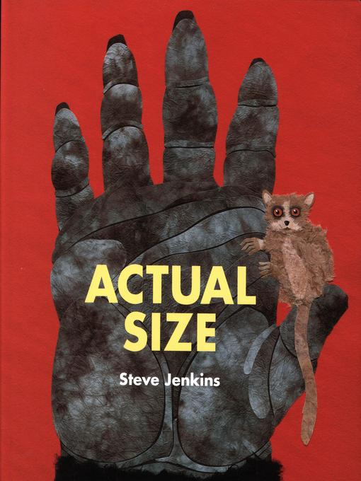 Title details for Actual Size by Steve Jenkins - Available