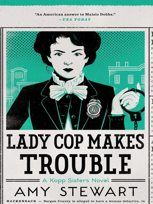 Title details for Lady Cop Makes Trouble by Amy Stewart - Wait list