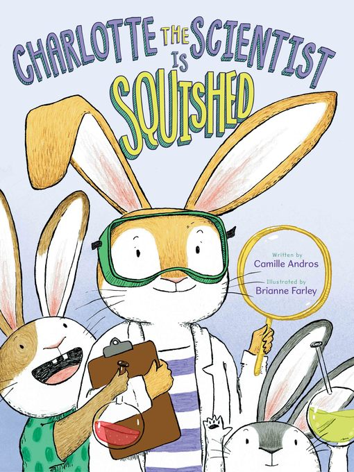 Title details for Charlotte the Scientist Is Squished by Camille Andros - Available