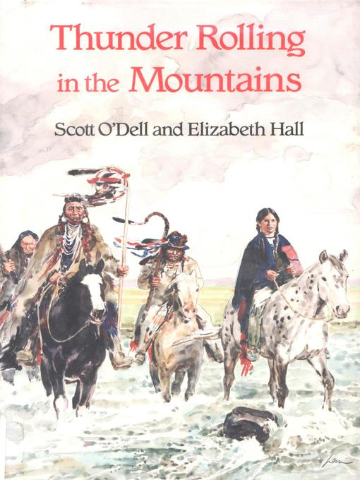 Title details for Thunder Rolling in the Mountains by Scott O'Dell - Available