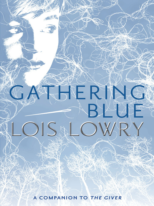 Title details for Gathering Blue by Lois Lowry - Wait list