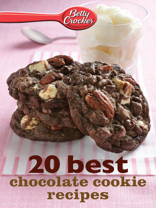 Title details for Betty Crocker 20 Best Chocolate Cookie Recipes by Betty Crocker - Available