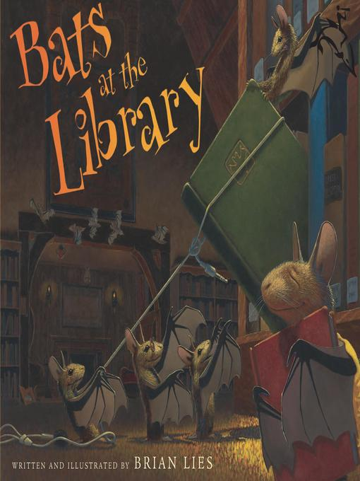 Title details for Bats at the Library by Brian Lies - Available