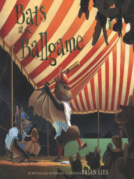 Title details for Bats at the Ballgame by Brian Lies - Available