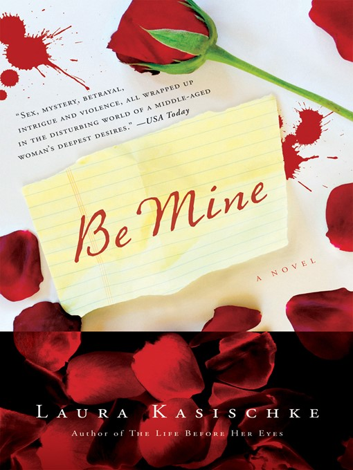 Title details for Be Mine by Laura Kasischke - Wait list