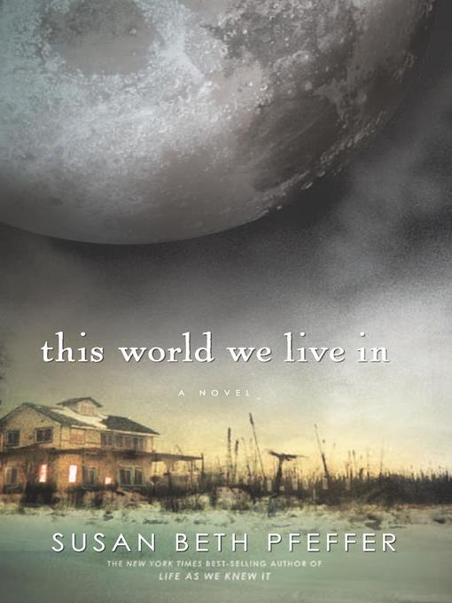 Title details for This World We Live In by Susan Beth Pfeffer - Wait list