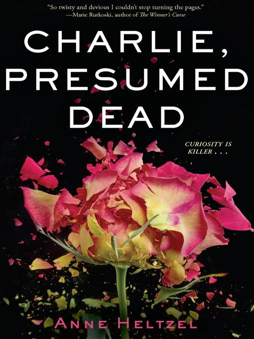 Title details for Charlie, Presumed Dead by Anne Heltzel - Available