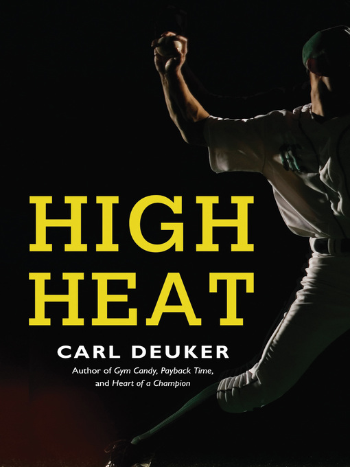 Title details for High Heat by Carl Deuker - Available