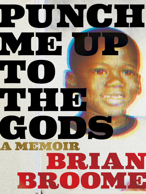 Title details for Punch Me Up to the Gods by Brian Broome - Available