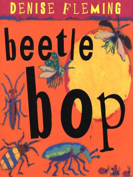 Title details for Beetle Bop by Denise Fleming - Wait list